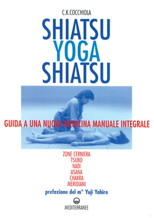 Shiatsu yoga shiatsu. Zone cerniera, meridiani, tsubo, nadi, chakr..