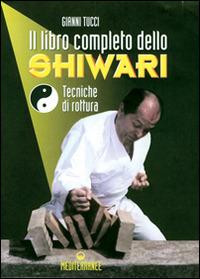 (NUOVO o USATO) Il libro completo dello shiwari. Tecniche di rottura