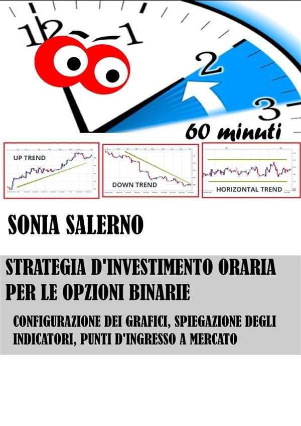 Strategia d'investimento oraria per le opzioni binarie