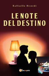 Le note del destino  - Raffaello Bisordi Libro - Libraccio.it