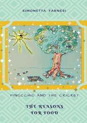Pinocchio and the cricket. The reason for food  - Simonetta Farnesi Libro - Libraccio.it