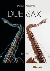 Due sax  - Paolo Albertini Libro - Libraccio.it