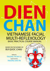 Dien chan. Vietnamese facial multi-reflexology. Basic practical course manual  Libro - Libraccio.it