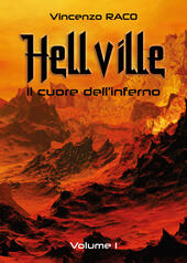 Hellville. Il cuore dell'inferno. Vol. 1  - Vincenzo Raco Libro - Libraccio.it