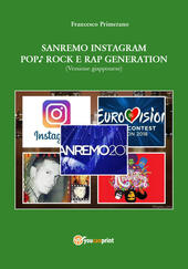 Sanremo, pop, Instagram e rock e rap generation. Ediz. giapponese  - Francesco Primerano Libro - Libraccio.it