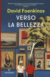 Verso la bellezza  - David Foenkinos Libro - Libraccio.it