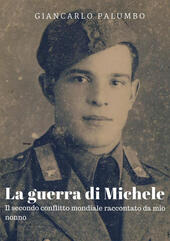 La guerra di Michele  - Giancarlo Palumbo Libro - Libraccio.it