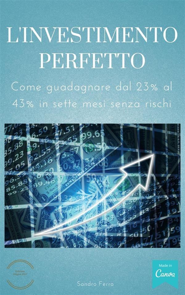 investimento perfetto. Come trasformare la previdenza integrativa...