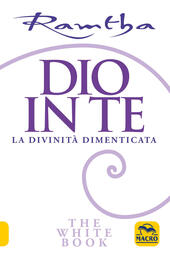 Dio in te. La divinità dimenticata. The white book