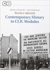 Storia e identità. Contemporary history in CLIL modules. Con e-book. Con espansione online