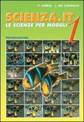 Scienza.it. Le scienze per moduli. Vol. 1