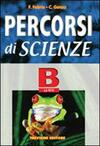 Percorsi di scienze. Volume B: La vita.