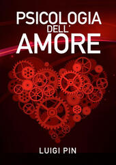 Psicologia dell'amore  - Luigi Pin Libro - Libraccio.it