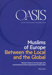 Oasis. Cristiani e musulmani nel mondo globale. Ediz. inglese (2018). Vol. 28: Muslims of Europe. Between the local and the global.