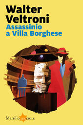 Assassinio a Villa Borghese  - Walter Veltroni Libro - Libraccio.it