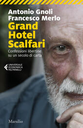Grand hotel Scalfari. Confessioni libertine su un secolo di carta