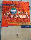 Dai media agli ipermedia. Con CD-ROM