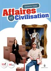 Affaires et civilisation. Con espansione online. e professionali. Con CD-ROM