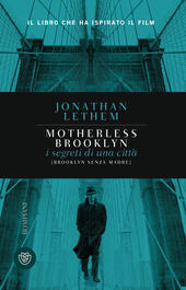 Motherless Brooklyn. I segreti di una città (Brooklyn senza madre)