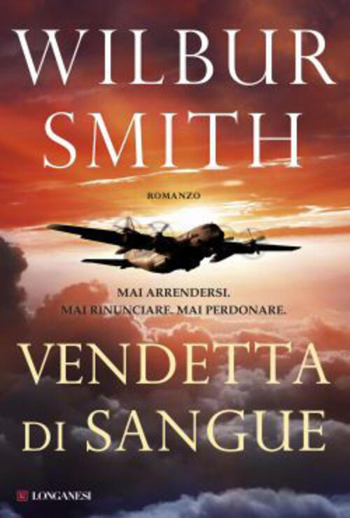 Wilbur Smith Vendetta Di Sangue Ebook