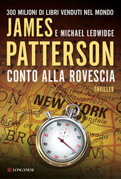 Conto alla rovescia  - James Patterson, Michael Ledwidge Libro - Libraccio.it
