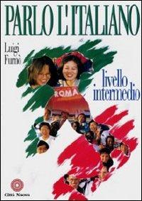 Image of Parlo l'italiano. Livello intermedio. Con CD Audio