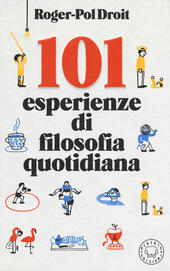 101 esperienze di filosofia quotidiana