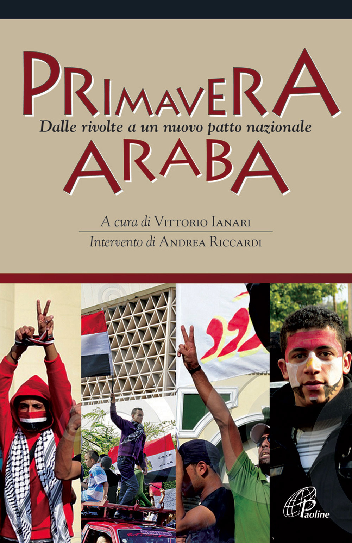 (NUOVO o USATO) Primavera araba. Dalle rivolte a un nuovo patto na..