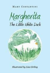 Margherita. The little white duck. Ediz. illustrata