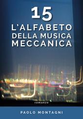 15. L'alfabeto della musica meccanica  - Paolo Montagni Libro - Libraccio.it