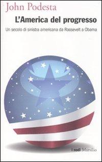 Image of (NUOVO o USATO) L' America del progresso. Un secolo di sinistra am..