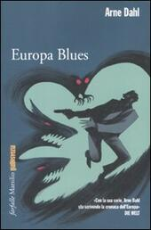 Europa blues  - Arne Dahl Libro - Libraccio.it