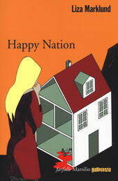 Happy Nation. Le inchieste di Annika Bengtzon. Vol. 10