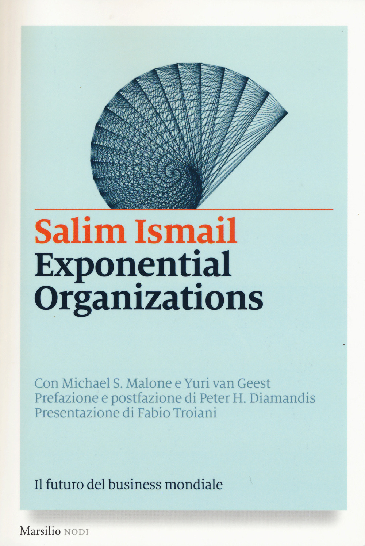 Exponential organizations. Il futuro del business mondiale