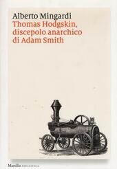 Thomas Hodgskin, discepolo anarchico di Adam Smith