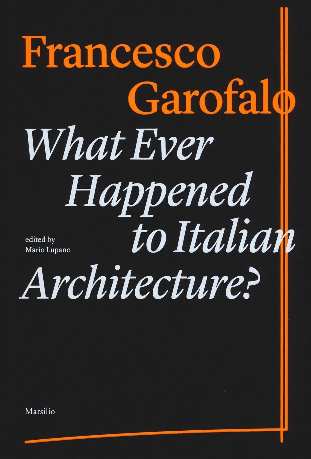What ever happened to italiano architecture? Ediz. illustrata