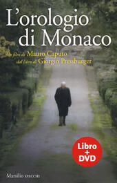 L' orologio di Monaco. Con DVD video  - Giorgio Pressburger Libro - Libraccio.it
