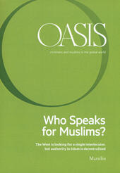Oasis. Cristiani e musulmani nel mondo globale. Vol. 25: Who speaks for Muslims? The West is looking for a single interlocutor, but authority in Islam is decentralized.