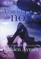 Angelo della notte. After dark. Vol. 1