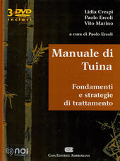 Manuale di Tuina. Fondamenti e strategie di trattamento. Con 3 DVD video