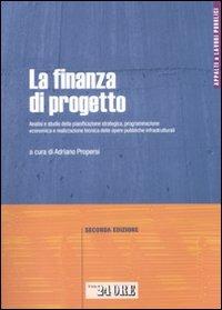 La finanza di progetto. Analisi e studio della pianificazione str...