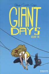 Giant Days. Vol. 3