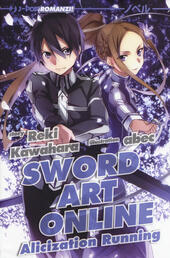 Alicization running. Sword art online. Vol. 10