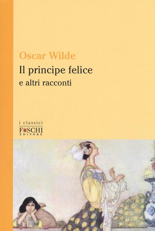 Il Principe Felice E Altri Racconti Oscar Wilde Libro Libraccio