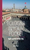 Bologna in your pocket. Agile guide to the city