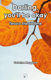Darling, you'll be okay. Tesoro starai bene