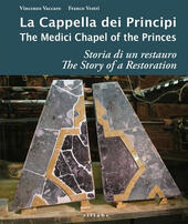 La cappella dei principi. Storia di un restauro-The Medici Chapel of the princes. The story of restoration. Ediz. illustrata