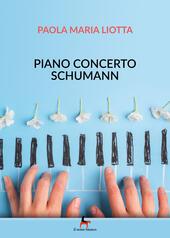 Piano concerto Schumann  - Paola Maria Liotta Libro - Libraccio.it
