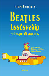 Beatles. Leadership a tempo di musica