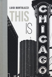 This is Chicago. Ediz. italiana